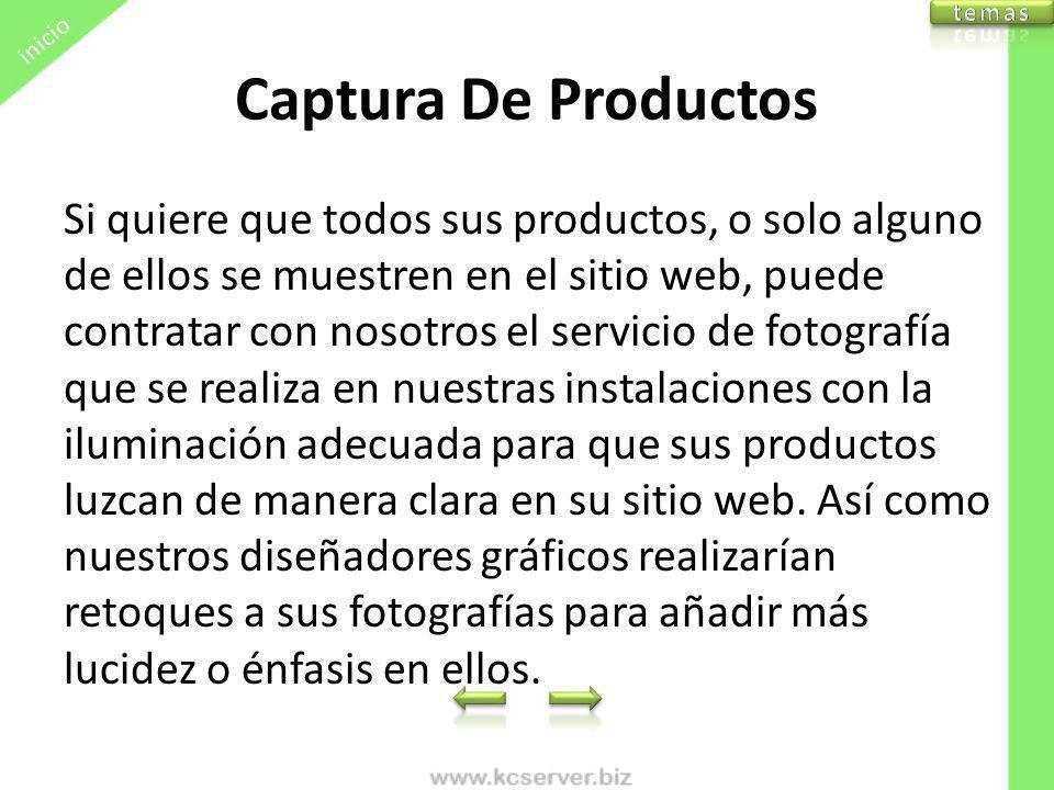 Captura De Productos Si quiere que todos sus productos, o solo alguno de ellos se muestren en el sitio web, puede contratar con nosotros el servicio d