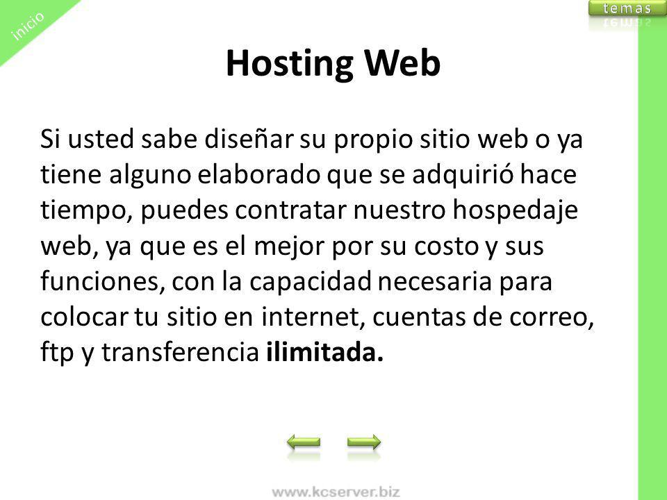 Hosting Web Si usted sabe diseñar su propio sitio web o ya tiene alguno elaborado que se adquirió hace tiempo, puedes contratar nuestro hospedaje web,