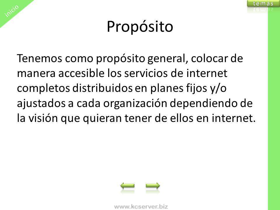 Propósito Tenemos como propósito general, colocar de manera accesible los servicios de internet completos distribuidos en planes fijos y/o ajustados a