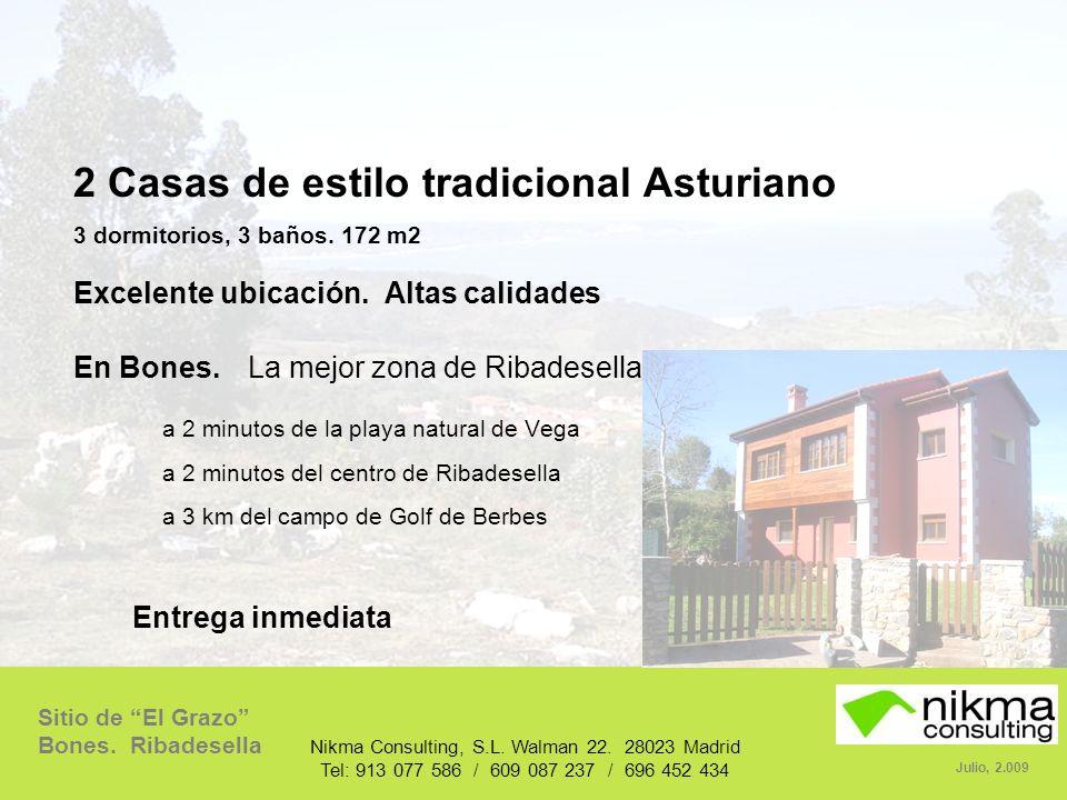 Sitio de El Grazo Bones. Ribadesella Julio, 2.009 Nikma Consulting, S.L. Walman 22. 28023 Madrid Tel: 913 077 586 / 609 087 237 / 696 452 434 2 Casas