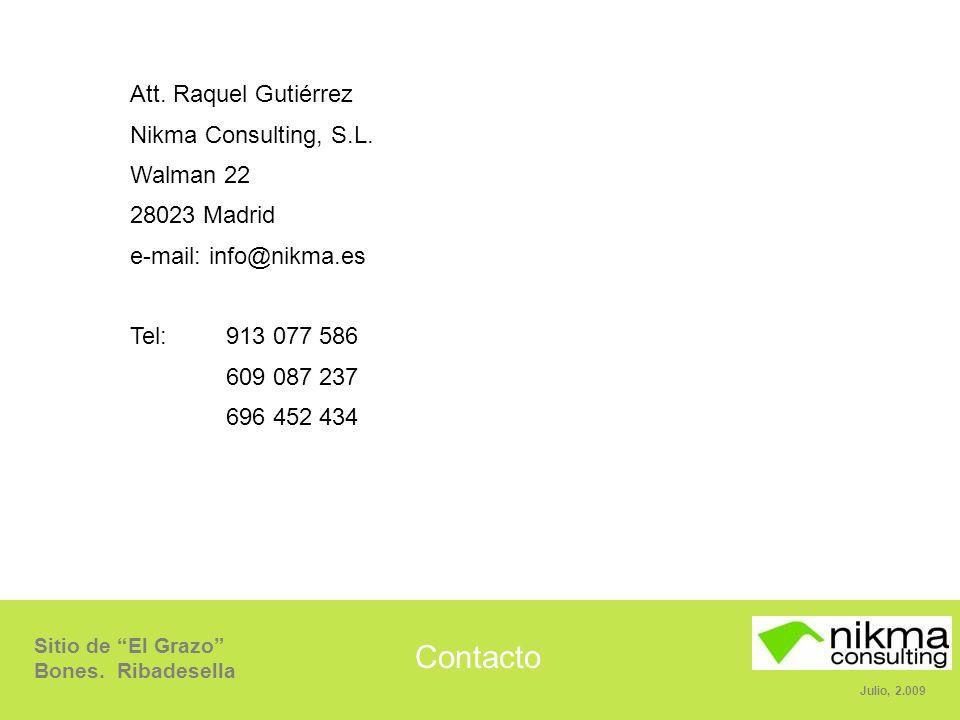 Sitio de El Grazo Bones. Ribadesella Julio, 2.009 Contacto Att. Raquel Gutiérrez Nikma Consulting, S.L. Walman 22 28023 Madrid e-mail: info@nikma.es T