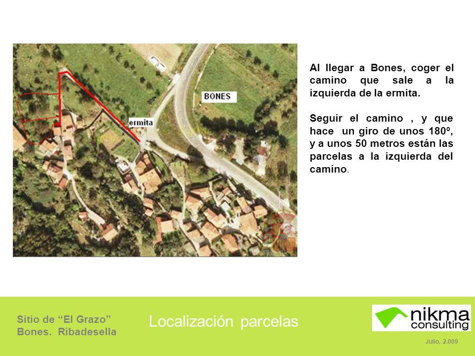Sitio de El Grazo Bones. Ribadesella Julio, 2.009 Localización parcelas Al llegar a Bones, coger el camino que sale a la izquierda de la ermita. Segui