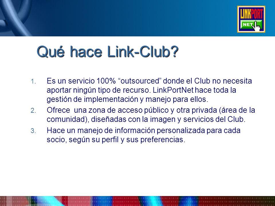 Qué hace Link-Club? 1. Es un servicio 100% outsourced donde el Club no necesita aportar ningún tipo de recurso. LinkPortNet hace toda la gestión de im