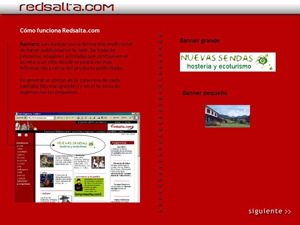 Cómo funciona Redsalta.com Sugerencias: Del lado derecho de cada pantalla existen sugerencias que amplían la información que se trata en esa página y que conducen a sitios de nuestros clientes.
