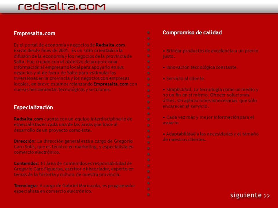 Ventajas de estar en Redsalta.com Información amplia: La idea de un portal es ser una puerta de acceso a ciertos temas en la red, y un referente, brin