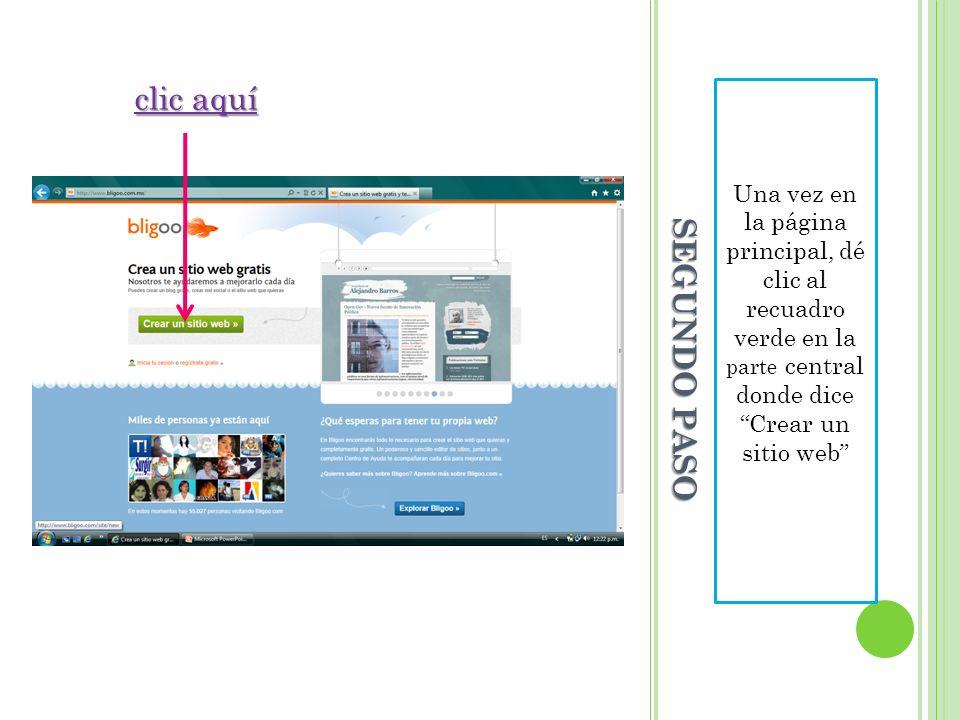 SEGUNDO PASO Una vez en la página principal, dé clic al recuadro verde en la parte central donde dice Crear un sitio web clic aquí