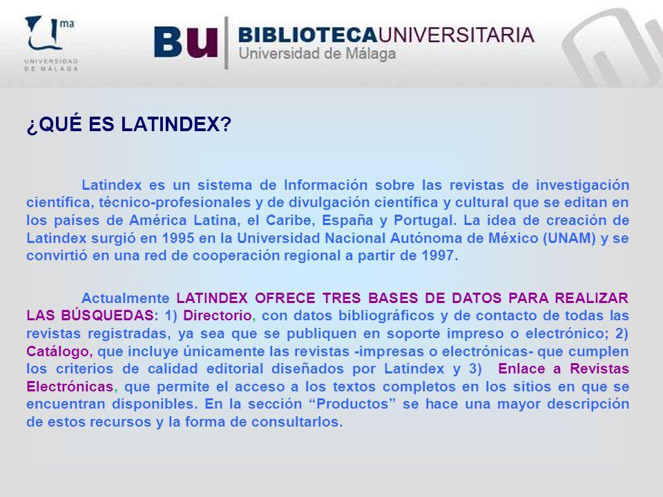 Página principal de LATINDEX, accedemos a ella mediante esta dirección web: http://www.latindex.unam.mx/