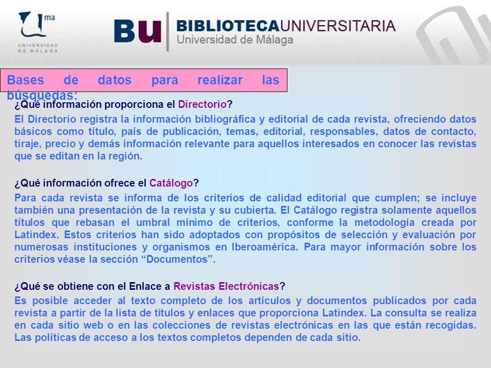 Bases de datos para realizar las búsquedas: ¿Qué información proporciona el Directorio? El Directorio registra la información bibliográfica y editoria