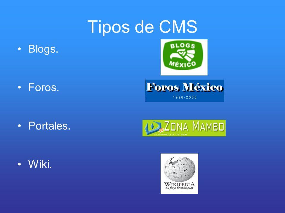 Tipos de CMS Blogs. Foros. Portales. Wiki.