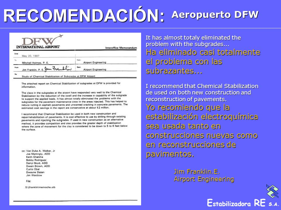 E stabilizadora RE S.A.RECOMENDACIÓN: Aeropuerto DFW It has almost totaly eliminated the problem with the subgrades... Ha eliminado casi totalmente el