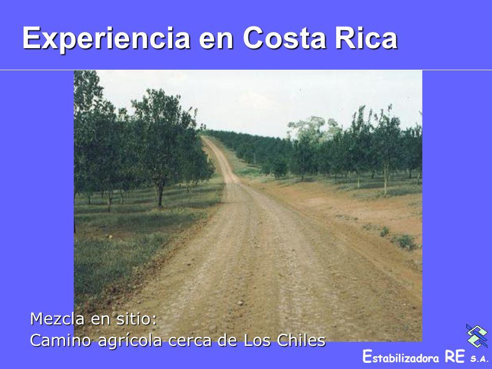 E stabilizadora RE S.A. Experiencia en Costa Rica Mezcla en sitio: Camino agrícola cerca de Los Chiles