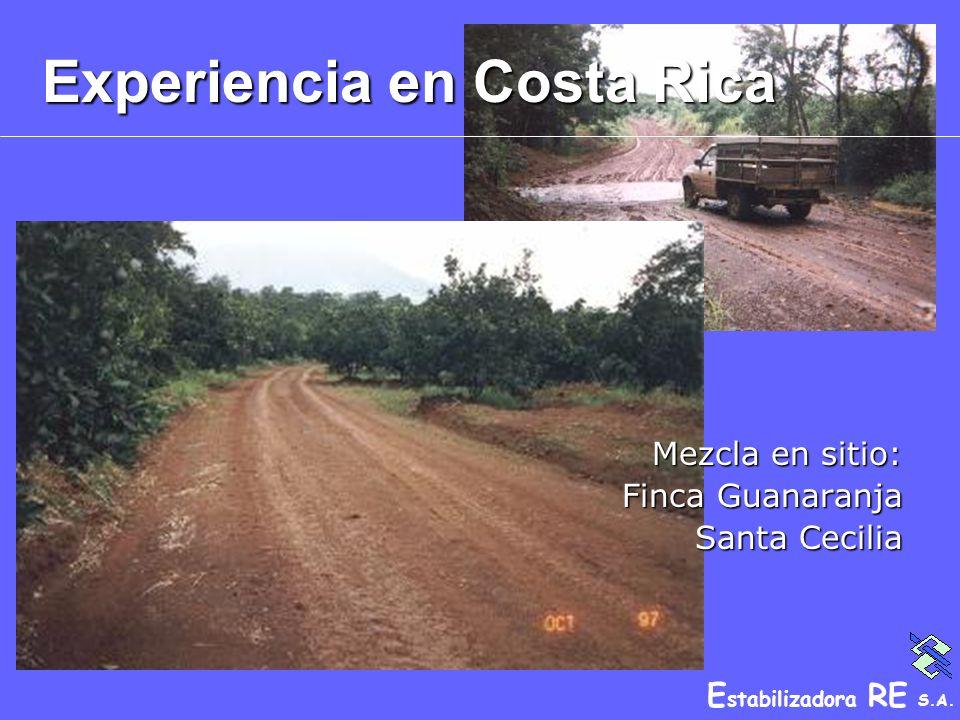 E stabilizadora RE S.A. Experiencia en Costa Rica Mezcla en sitio: Finca Guanaranja Santa Cecilia