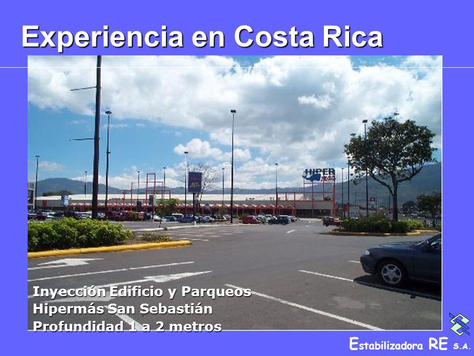 E stabilizadora RE S.A. Experiencia en Costa Rica Inyección Edificio y Parqueos Hipermás San Sebastián Profundidad 1 a 2 metros