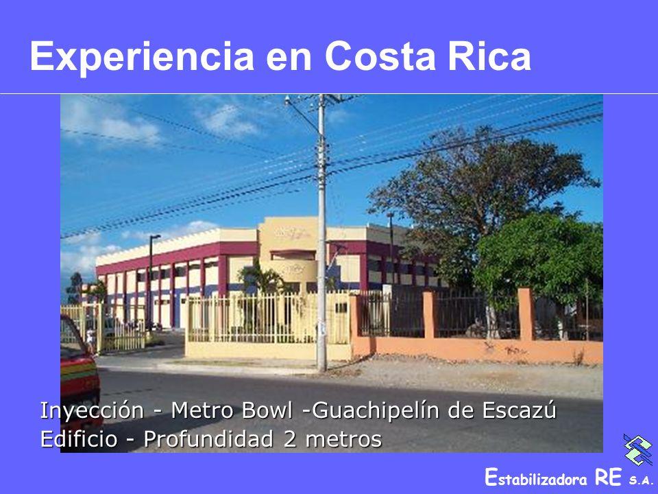 E stabilizadora RE S.A. Experiencia en Costa Rica Inyección - Metro Bowl -Guachipelín de Escazú Edificio - Profundidad 2 metros