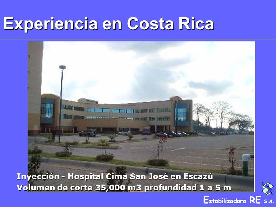 E stabilizadora RE S.A. Experiencia en Costa Rica Inyección - Hospital Cima San José en Escazú Volumen de corte 35,000 m3 profundidad 1 a 5 m