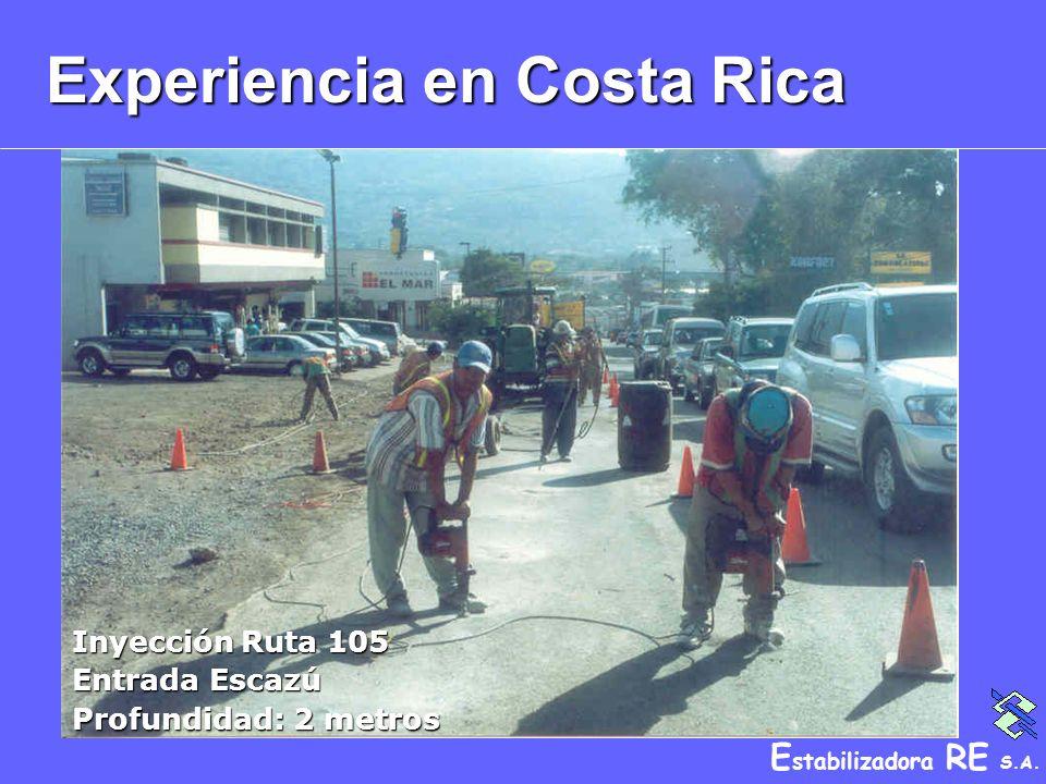 E stabilizadora RE S.A. Experiencia en Costa Rica Inyección Ruta 105 Entrada Escazú Profundidad: 2 metros
