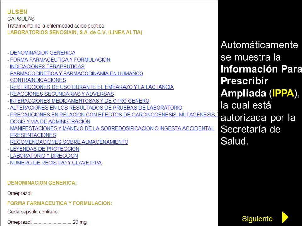 Automáticamente se muestra la Información Para Prescribir Ampliada (IPPA), la cual está autorizada por la Secretaría de Salud. Siguiente