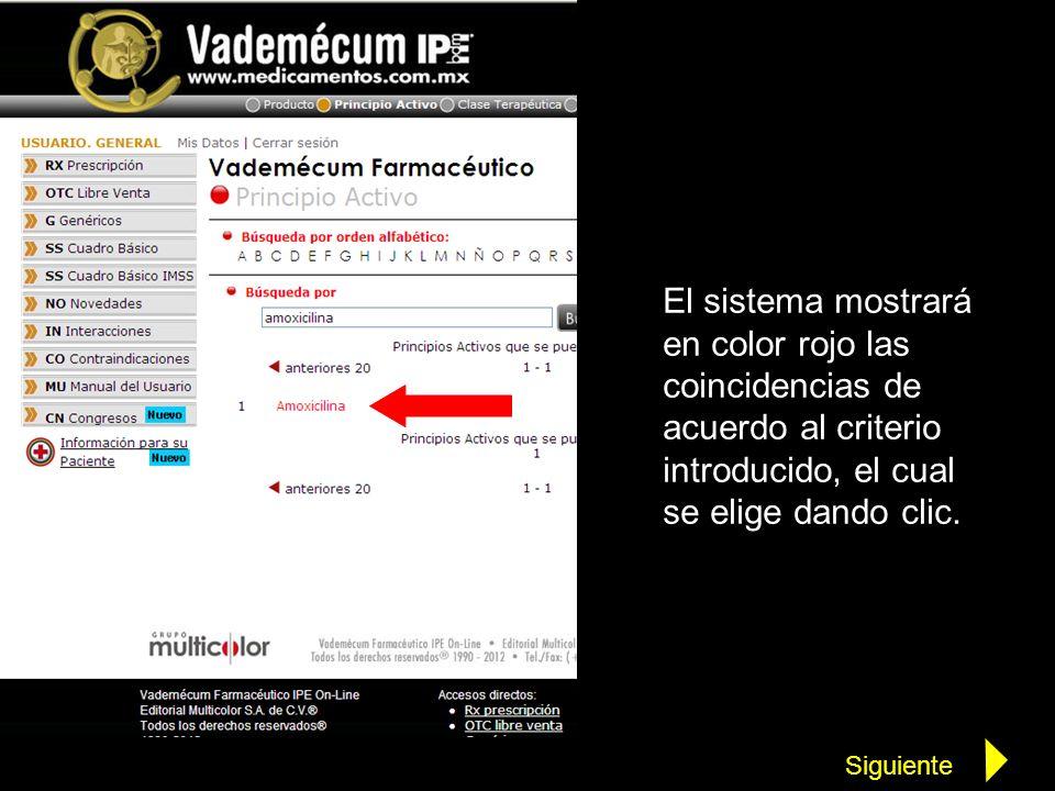 El sistema mostrará en color rojo las coincidencias de acuerdo al criterio introducido, el cual se elige dando clic. Siguiente