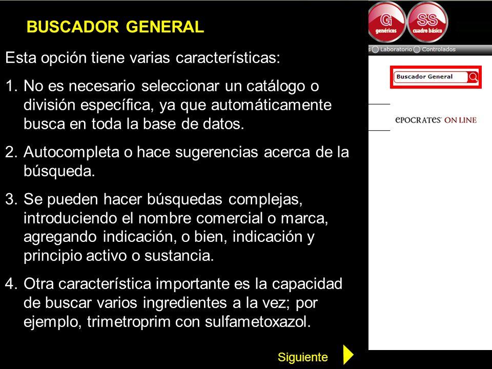 BUSCADOR GENERAL Esta opción tiene varias características: 1.No es necesario seleccionar un catálogo o división específica, ya que automáticamente bus