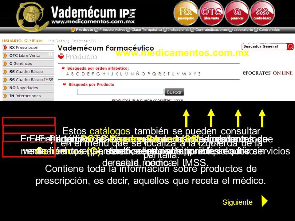 A continuación le mostraremos cómo está organizada la información en www.medicamentos.com.mx Todo está agrupado en cuatro catálogos generales El catál