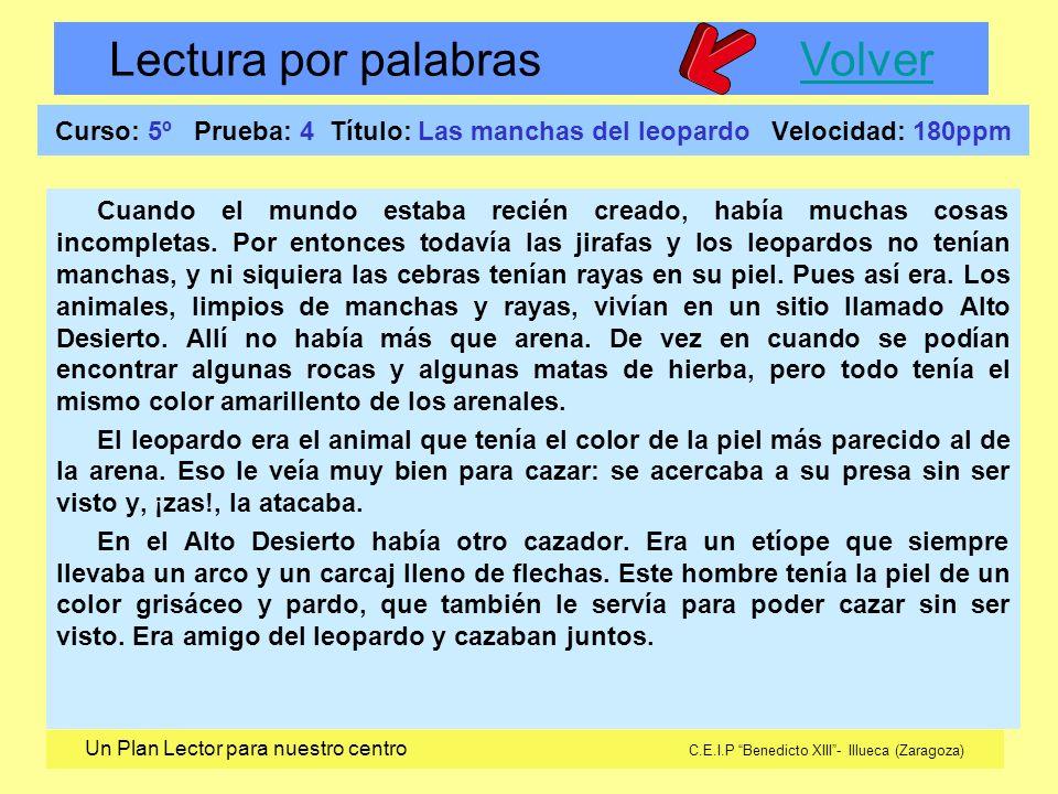 Lectura por palabras VolverVolver Un Plan Lector para nuestro centro C.E.I.P Benedicto XIII- Illueca (Zaragoza) Curso: 5º Prueba: 4 Título: Las mancha