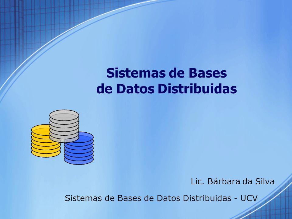 Sistemas de Bases de Datos Distribuidas Lic.
