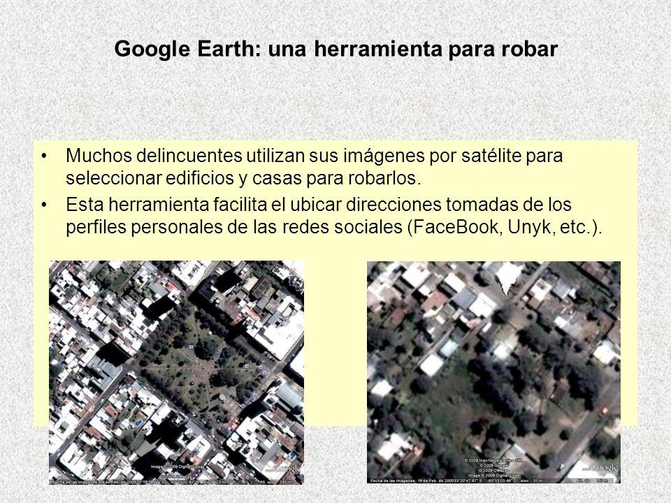 Muchos delincuentes utilizan sus imágenes por satélite para seleccionar edificios y casas para robarlos. Esta herramienta facilita el ubicar direccion
