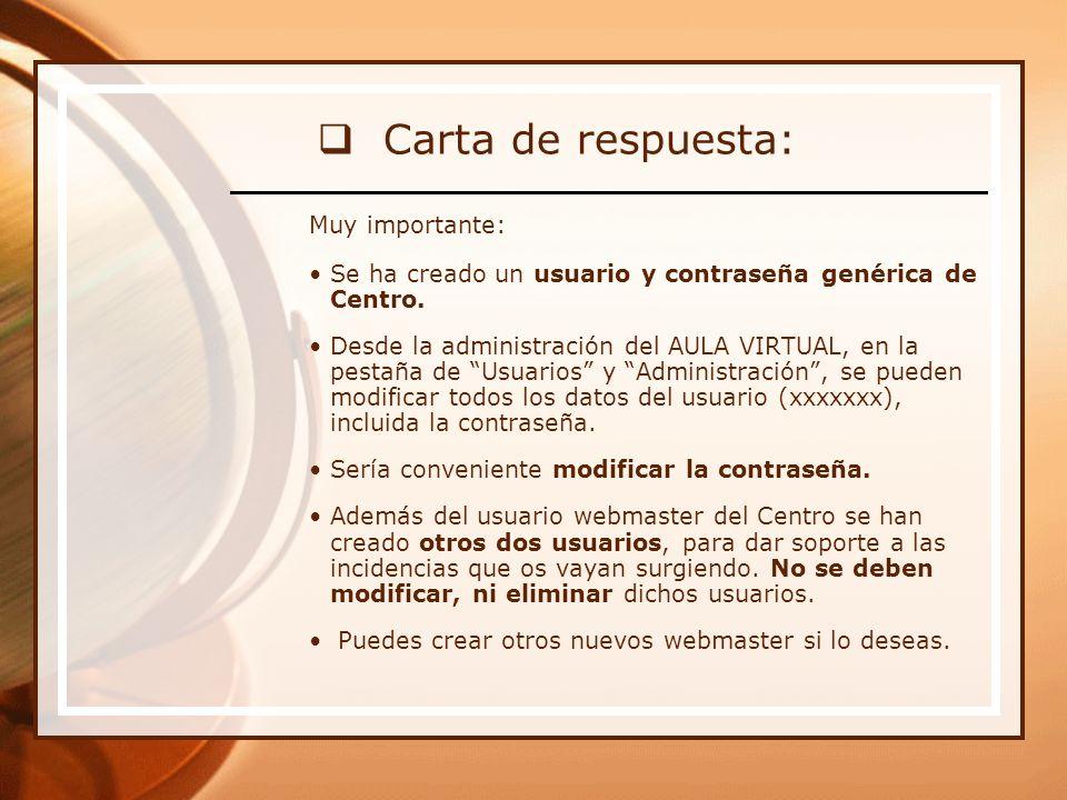 Carta de respuesta: Muy importante: Se ha creado un usuario y contraseña genérica de Centro.