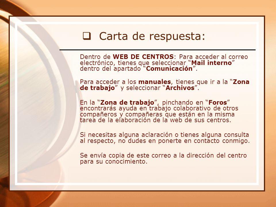 Carta de respuesta: Dentro de WEB DE CENTROS: Para acceder al correo electrónico, tienes que seleccionar Mail interno dentro del apartado Comunicación.