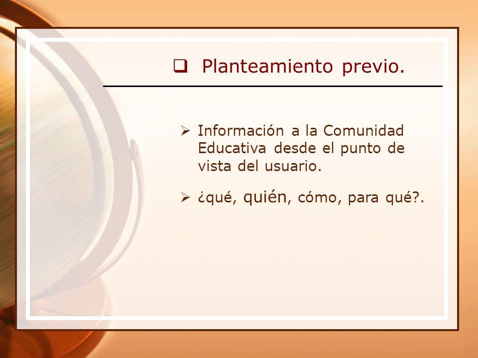 Planteamiento previo. Información a la Comunidad Educativa desde el punto de vista del usuario.