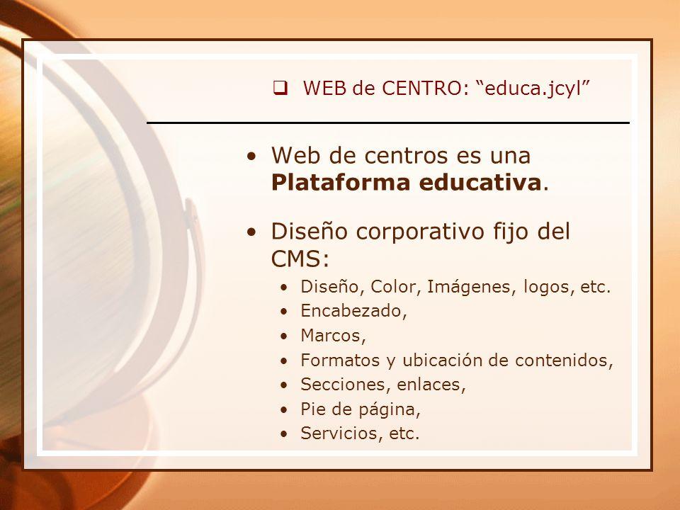 WEB de CENTRO: educa.jcyl Web de centros es una Plataforma educativa.