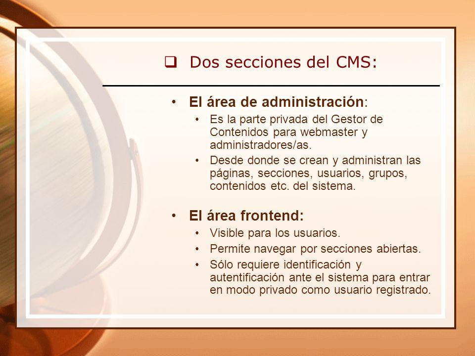 Dos secciones del CMS: El área de administración: Es la parte privada del Gestor de Contenidos para webmaster y administradores/as.