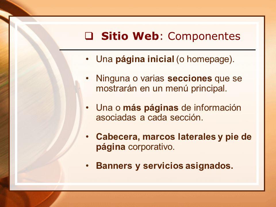 Sitio Web: Componentes Una página inicial (o homepage).