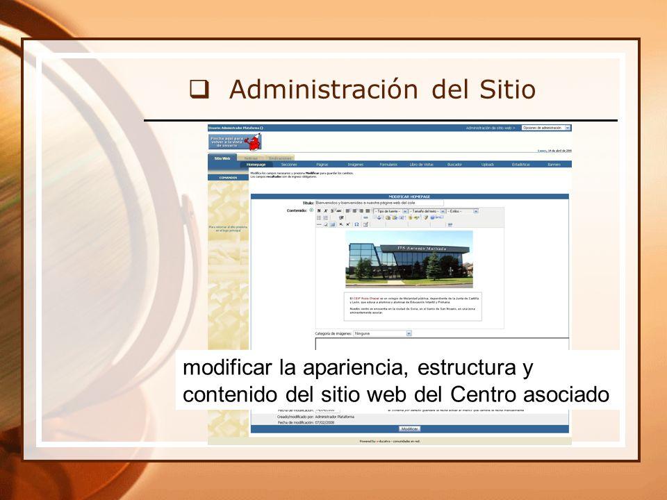 Administración del Sitio modificar la apariencia, estructura y contenido del sitio web del Centro asociado