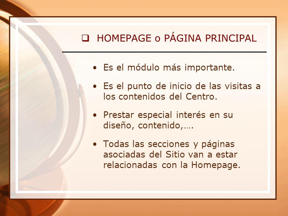 HOMEPAGE o PÁGINA PRINCIPAL Es el módulo más importante.