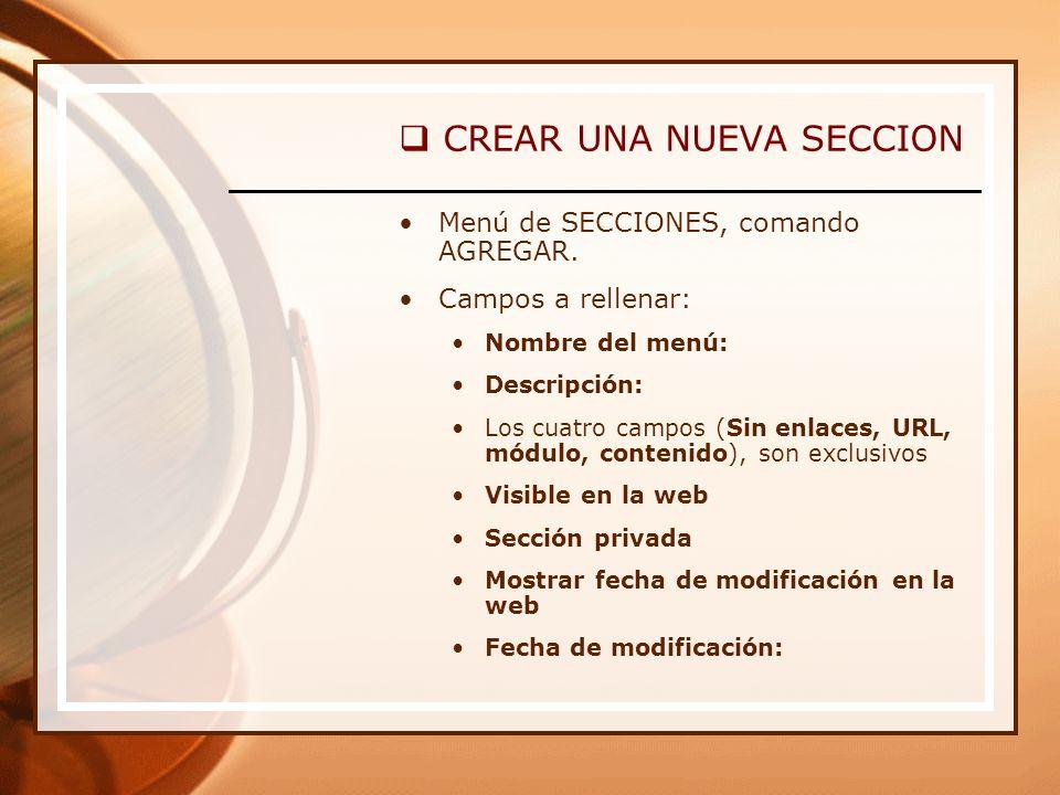 CREAR UNA NUEVA SECCION Menú de SECCIONES, comando AGREGAR.