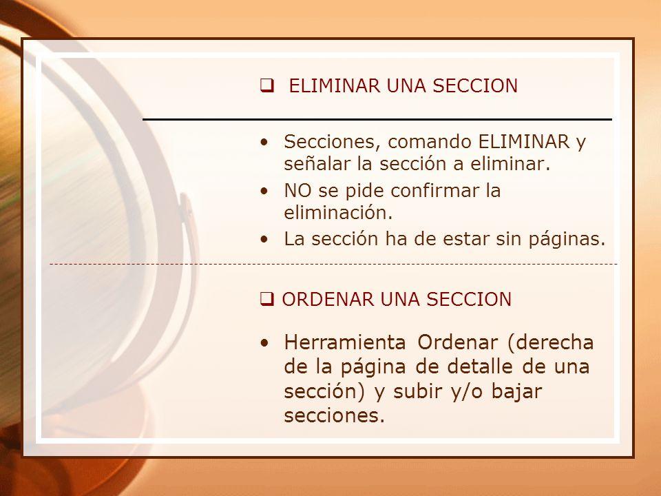 ELIMINAR UNA SECCION Secciones, comando ELIMINAR y señalar la sección a eliminar.
