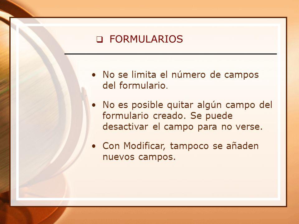 FORMULARIOS No se limita el número de campos del formulario.