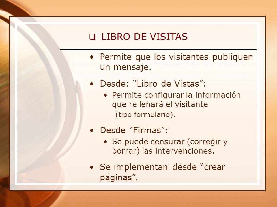 LIBRO DE VISITAS Permite que los visitantes publiquen un mensaje.