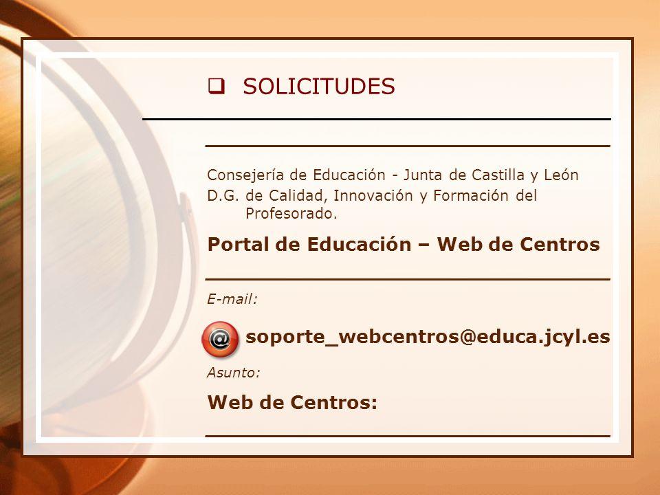 SOLICITUDES _______________________________ Consejería de Educación - Junta de Castilla y León D.G.