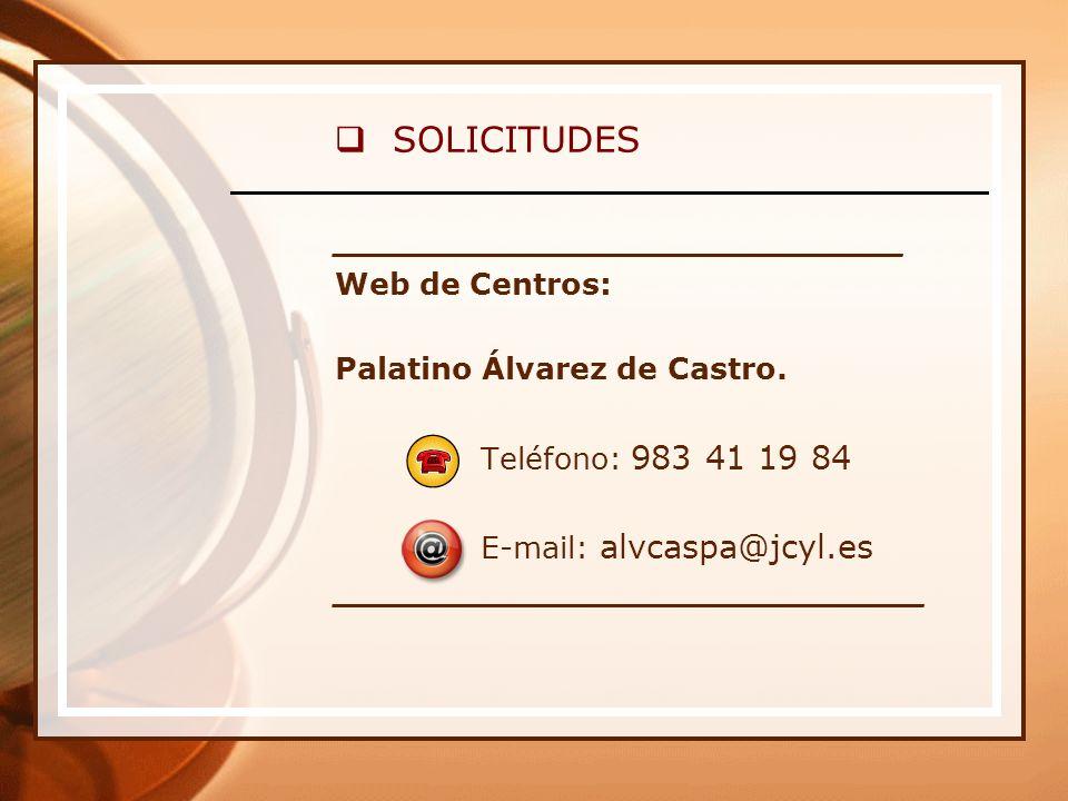 SOLICITUDES ___________________________ Web de Centros: Palatino Álvarez de Castro.