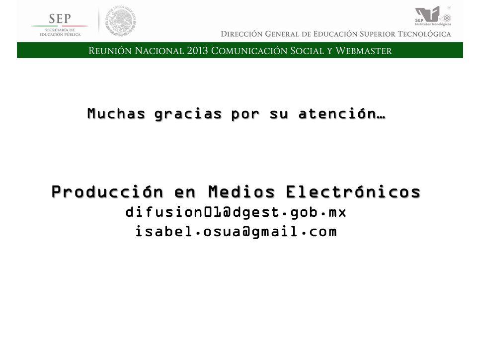 Cd. Madero 2009 Asamblea General Ordinaria del Consejo Nacional de Directores Hermosillo 2010 Muchas gracias por su atención… Producción en Medios Ele
