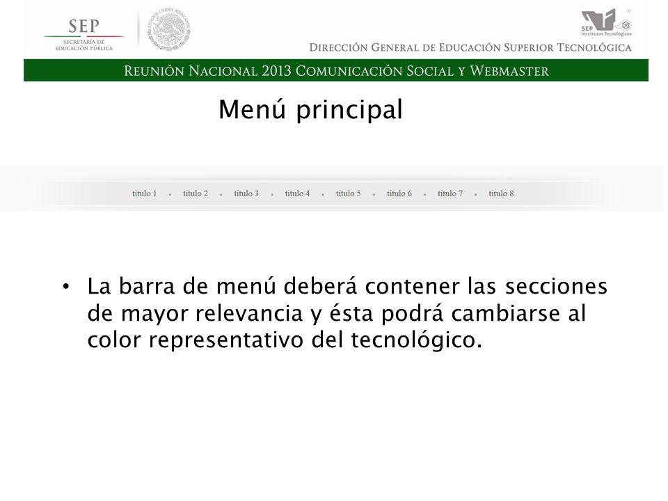 Cd. Madero 2009 Asamblea General Ordinaria del Consejo Nacional de Directores Hermosillo 2010 Menú principal La barra de menú deberá contener las secc