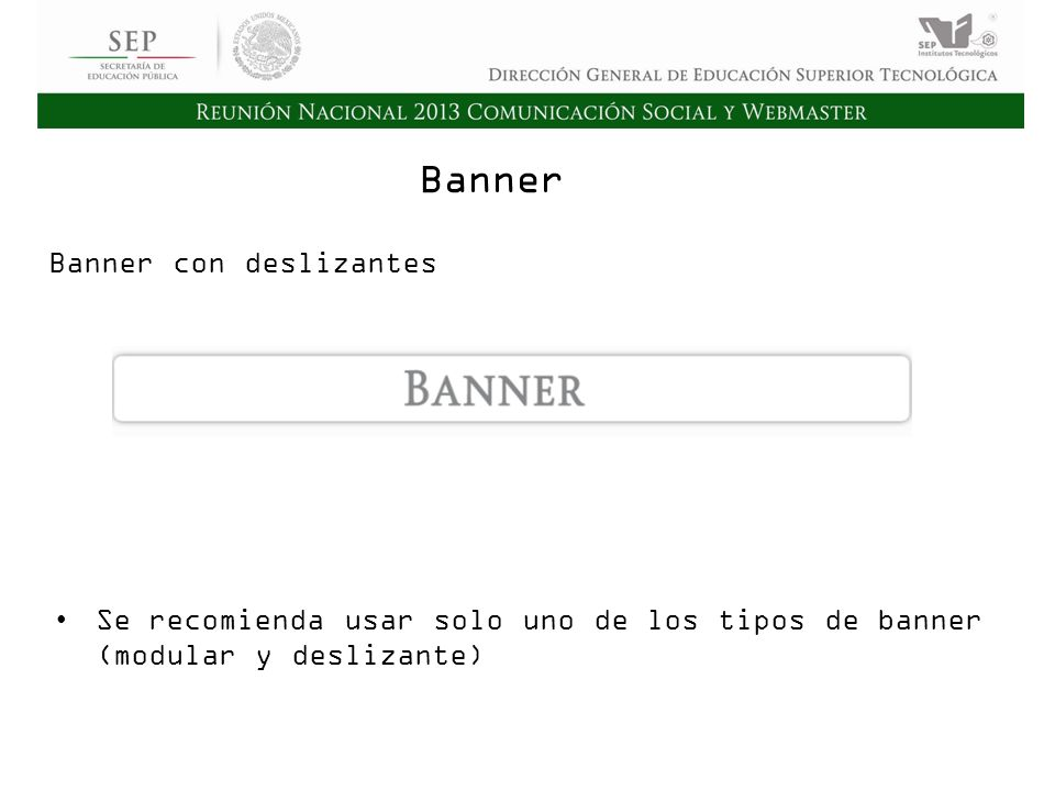 Cd. Madero 2009 Asamblea General Ordinaria del Consejo Nacional de Directores Hermosillo 2010 Banner Banner con deslizantes Se recomienda usar solo un