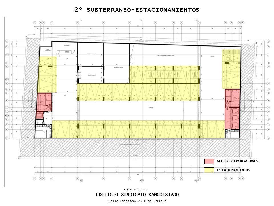 NUCLEO CIRCULACIONES ESTACIONAMIENTOS 3º-7º PISO-ESTACIONAMIENTOS P R O Y E C T O EDIFICIO SINDICATO BANCOESTADO Calle Tarapacá/ A.