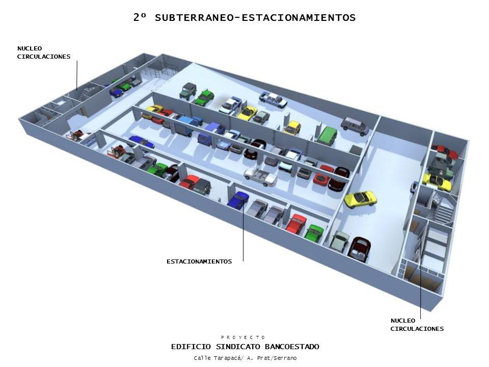 NUCLEO CIRCULACIONES ESTACIONAMIENTOS P R O Y E C T O EDIFICIO SINDICATO BANCOESTADO Calle Tarapacá/ A.