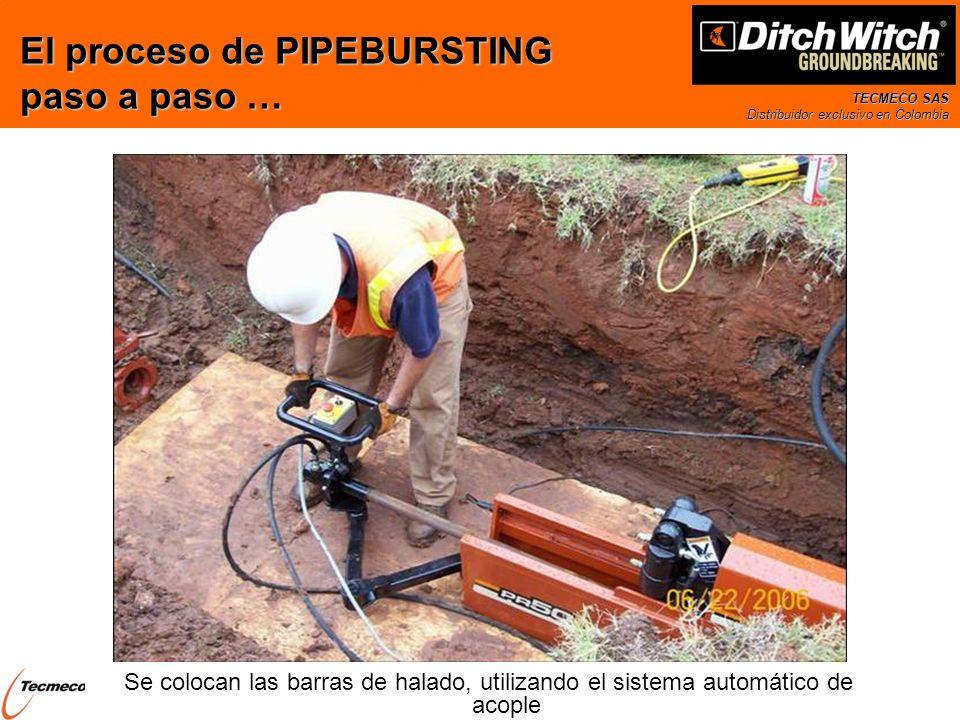 TECMECO SAS Distribuidor exclusivo en Colombia Se colocan las barras de halado, utilizando el sistema automático de acople El proceso de PIPEBURSTING