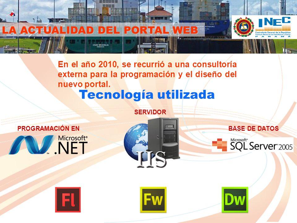 LA ACTUALIDAD DEL PORTAL WEB Crear la nueva imagen del Portal Web del Instituto Nacional de Estadística y Censo (Portal de la Estadística Panameña), implementando mejoras en cuanto a calidad, velocidad, eficiencia, disponibilidad y acceso a la información.