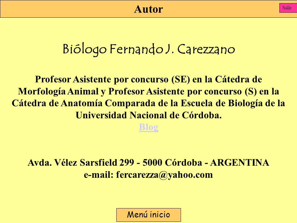 Autor Biólogo Fernando J. Carezzano Profesor Asistente por concurso (SE) en la Cátedra de Morfología Animal y Profesor Asistente por concurso (S) en l
