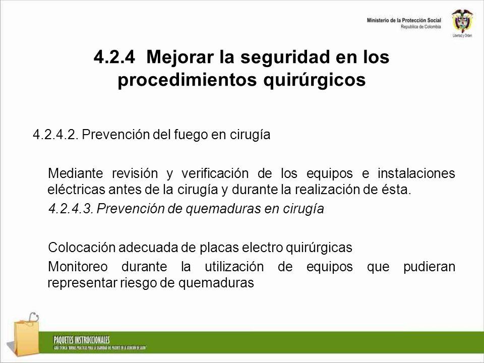 4.2.4 Mejorar la seguridad en los procedimientos quirúrgicos 4.2.4.2. Prevención del fuego en cirugía Mediante revisión y verificación de los equipos